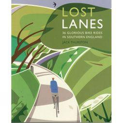 Wildthings Cordee Lost Lanes, 36 Glorious Bike Rides In Southern England No Colour
