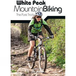 Vertebrate Publishing White Peak Mountain Biking; The Pure Trails No Colour