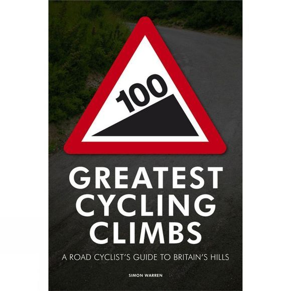 Frances Lincoln Cordee 100 Greatest Cycling Climbs No Colour